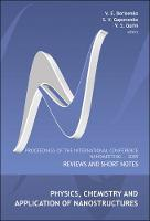 Physics, Chemistry And Application Of Nanostructures: Reviews And Short Notes - Proceedings Of The International Conference On Nanomeeting 2009 (Hardback)