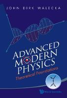 Advanced Modern Physics: Theoretical Foundations (Hardback)