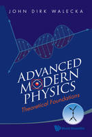 Advanced Modern Physics: Theoretical Foundations (Paperback)