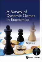 Survey Of Dynamic Games In Economics, A - Surveys On Theories In Economics And Business Administration 1 (Hardback)