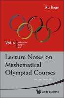 Lecture Notes On Mathematical Olympiad Courses: For Junior Section - Volume 1