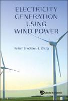 Electricity Generation Using Wind Power (Hardback)