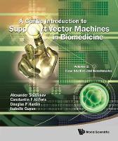 Gentle Introduction To Support Vector Machines In Biomedicine, A - Volume 2: Case Studies And Benchmarks (Hardback)