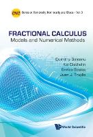 Fractional Calculus: Models And Numerical Methods - Series on Complexity, Nonlinearity, and Chaos 3 (Hardback)