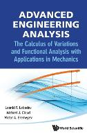 Advanced Engineering Analysis: The Calculus Of Variations And Functional Analysis With Applications In Mechanics (Hardback)