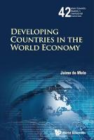 Developing Countries In The World Economy - World Scientific Studies in International Economics 42 (Hardback)