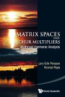 Matrix Spaces And Schur Multipliers: Matriceal Harmonic Analysis (Hardback)