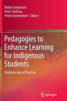 Pedagogies to Enhance Learning for Indigenous Students: Evidence-based Practice (Paperback)