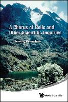Chorus Of Bells And Other Scientific Inquiries, A (Hardback)