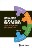 Managing Supply Chain And Logistics: Competitive Strategy For A Sustainable Future (Hardback)