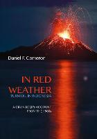 In Red Weather: Turmoil In Indonesia: A CIA Insider's Account From the 1960s (Hardback)