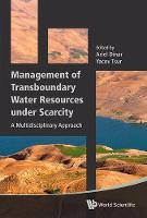 Management Of Transboundary Water Resources Under Scarcity: A Multidisciplinary Approach (Hardback)
