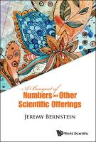 Bouquet Of Numbers And Other Scientific Offerings, A (Hardback)