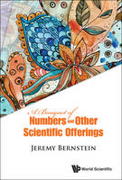 Bouquet Of Numbers And Other Scientific Offerings, A (Paperback)