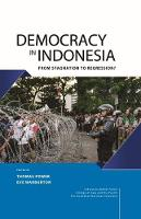 Democracy in Indonesia: From Stagnation to Regression? (Paperback)