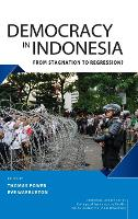 Democracy in Indonesia: From Stagnation to Regression? (Hardback)