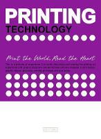 Printing Technology: Print the World, Read the Heart (Hardback)