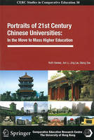 Portraits of 21st Century Chinese Universities - In the Move to Mass Higher Education (Paperback)
