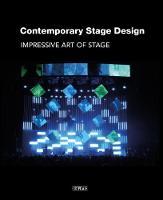 Contemporary Stage Design: Impressive Art of Stage (Hardback)