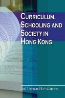 Curriculum, Schooling, and Society in Hong Kong (Paperback)