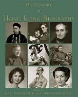 Dictionary of Hong Kong Biography (Hardback)