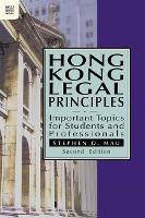 Hong Kong Legal Principles: Important Topics for Students and Professionals - Hong Kong University Press Law Series (Paperback)