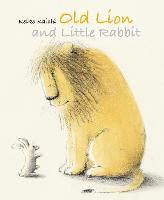 Old Lion and Little Rabbit (Hardback)