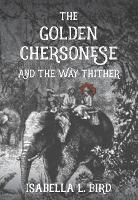 Golden Chersonese: and the Way Thither (Paperback)