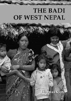 Badi Of West Nepal, The: Prostitution As A Social Norm Among An Untouchable Caste (Paperback)