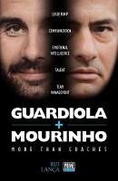 Guardiola Vs Mourinho: More Than Coaches