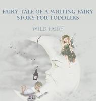 Fairy Tale Of A Writing Fairy: Story For Toddlers (Hardback)