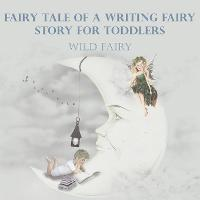 Fairy Tale Of A Writing Fairy: Story For Toddlers (Paperback)