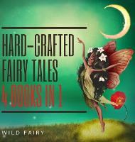 Hard-Crafted Fairy Tales: 4 Books in 1 (Hardback)