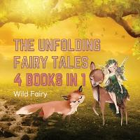 The Unfolding Fairy Tales: 4 Books in 1 (Paperback)