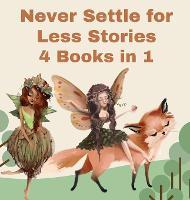 Never Settle for Less Stories: 4 Books in 1 (Hardback)