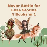 Never Settle for Less Stories: 4 Books in 1 (Paperback)