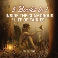 Inside the Glamorous Life of Fairies: 3 Books in 1 (Paperback)