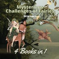 Mysterious Challenges of Fairies: 4 Books in 1 (Paperback)