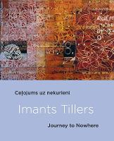 Imants Tillers: Journey To Nowhere (Paperback)