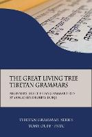 The Great Living Tree Tibetan Grammars: Beginner's Level Tibetan Grammar Texts by Yangchen Drubpay Dorje - Tibetan Grammar 1 (Paperback)