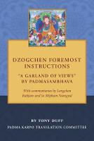 Dzogchen Foremost Instructions, A Garland of Views (Paperback)