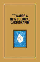 Towards a New Cultural Cartography (Paperback)
