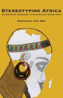Stereotyping Africa: Surprising Answers to Surprising Questions (Paperback)