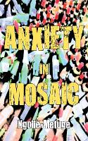 Anxiety in Mosaic (Paperback)