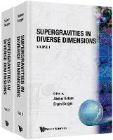 Supergravities In Diverse Dimensions: Commentary And Reprints (In 2 Volumes) (Hardback)