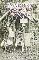 Banditry in West Java, 1869-1942 (Paperback)