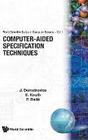 Computer-aided Specification Techniques - World Scientific Series In Computer Science 1 (Hardback)