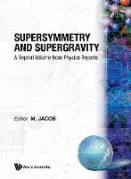 Supersymmetry And Supergravity: A Reprint Volume From Physics Reports (Paperback)