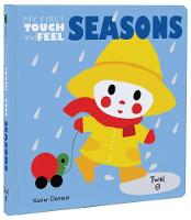 Seasons: My First Touch-and-Feel - My First Touch-and-Feel (Board book)