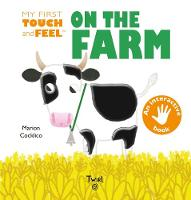 My First Touch and Feel On the Farm - My First Touch and Feel (Hardback)